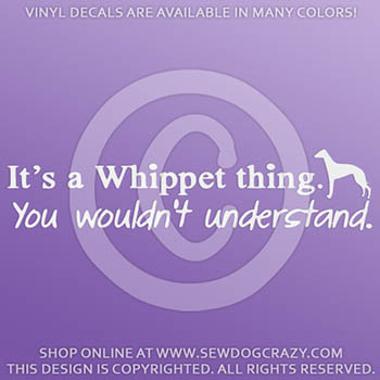 It's a Whippet Thing Vinyl Decal