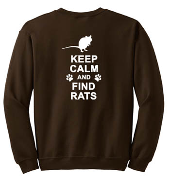 Keep Calm and Find Rats Sweatshirt