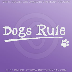 Dogs Rule Vinyl Stickers