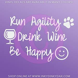 Drink Wine Run Agility Decal