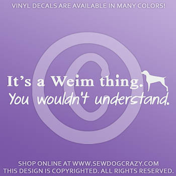 It's a Weim Thing Decal