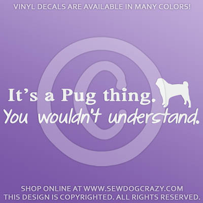 It's a Pug Thing Vinyl Sticker