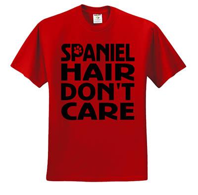 Spaniel Hair Don't Care T-Shirt