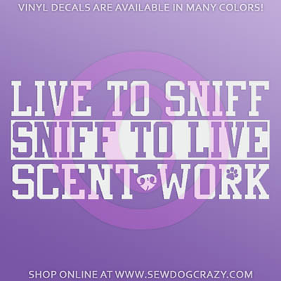 Live to sniff scent work sticker