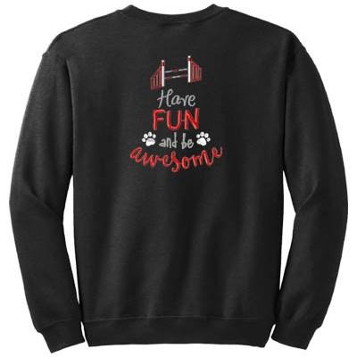 Have Fun Agility Sweatshirt