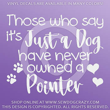 Just a Dog Pointer Car Stickers