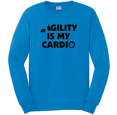 Agility Is My Cardio Long Sleeve Tee