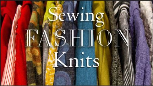 Sewing Fashion Knits