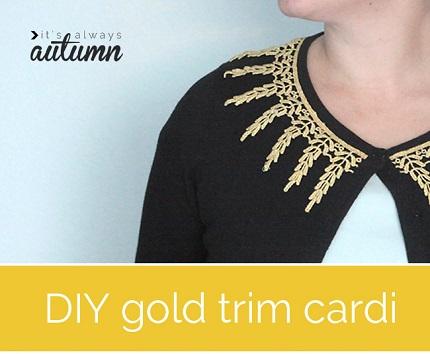 Tutorial: Add gold trim to a plain cardigan