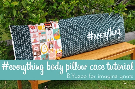 Tutorial #Everything Body Pillow Case