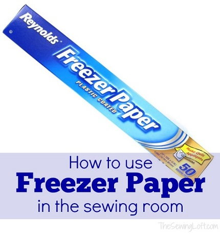 5 ways to use freezer paper in your sewing room