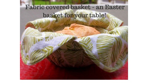 Free pattern: Fabric covered bread basket