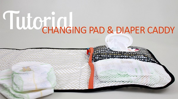 Tutorial: Travel changing pad and diaper caddy