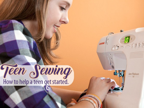 7 tips to help a teen start sewing