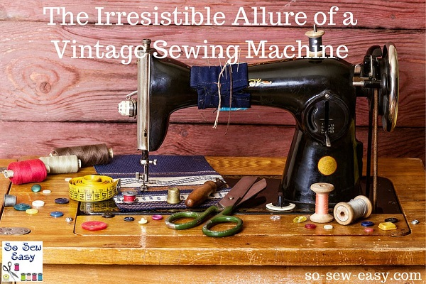 Why you might give a vintage sewing machine a try