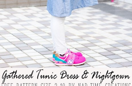 Tutorial and pattern: Girls tunic dress and nightgown