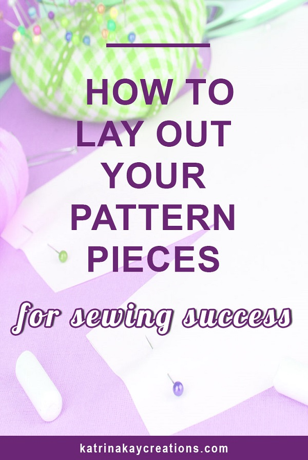 Tutorial: Laying out your sewing pattern pieces
