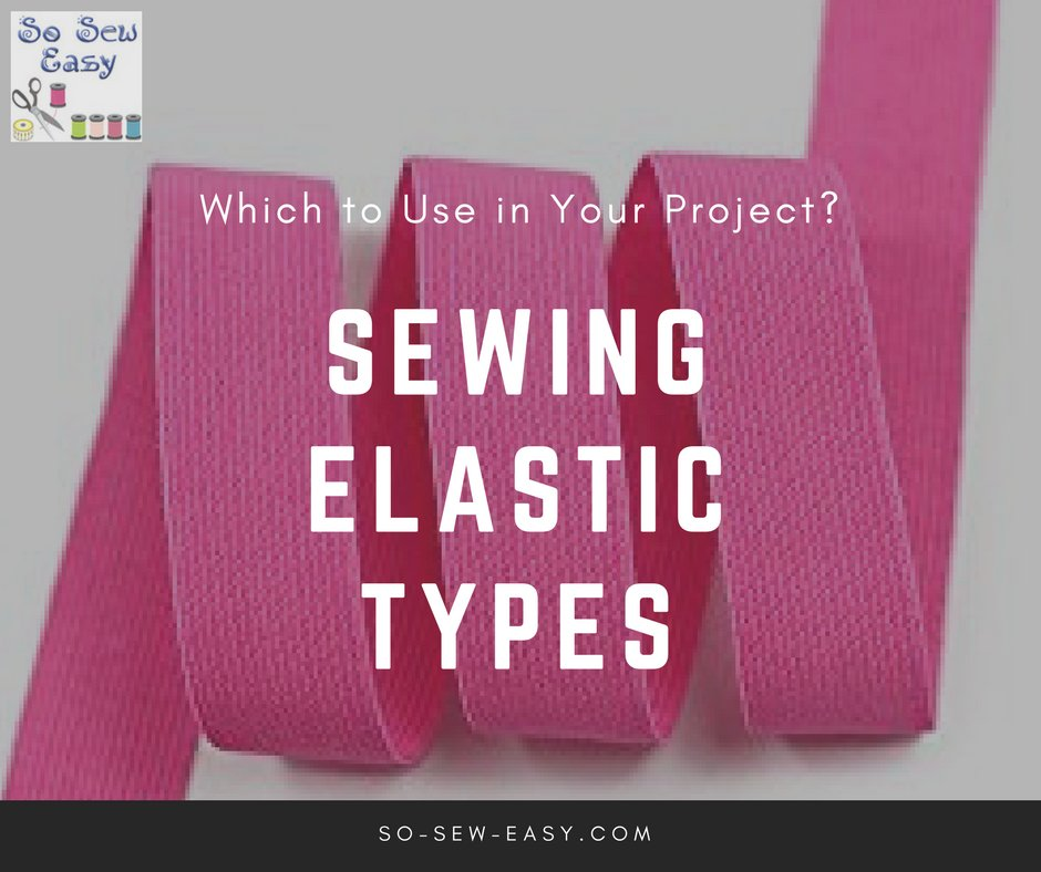 Tutorial: Choose the right elastic for your sewing project