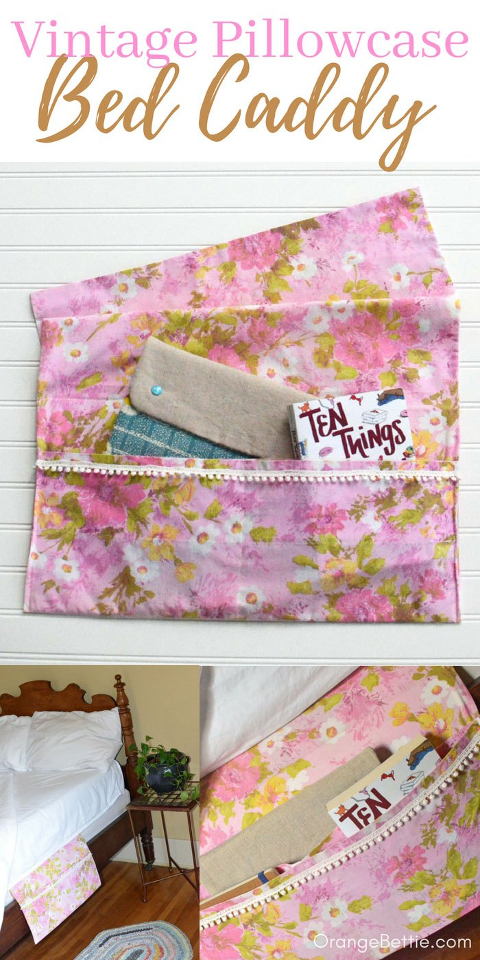 Sewing tutorial: Vintage pillowcase bed caddy