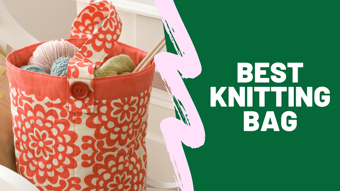 Best Knitting Bag