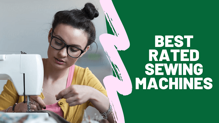 Best Rated Sewing Machines