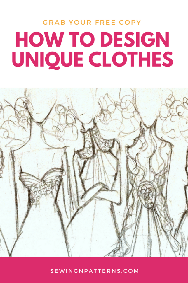 Grab your Free Download and learn how to design unique clothes. clothes design diy, dress design ideas, design a dress, design your own dress, dress design, making clothes.