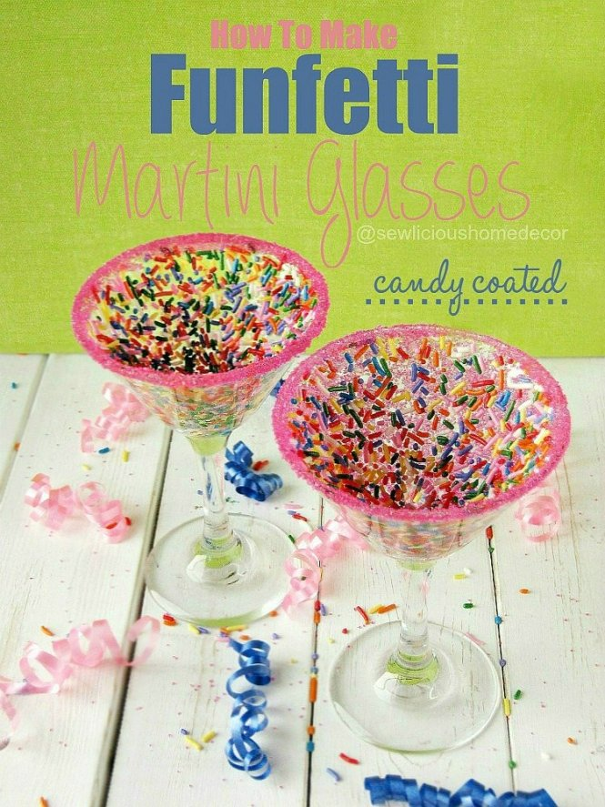 How To Make Candy Coated Funfetti Martini glasses sewlicioushomedecor.com
