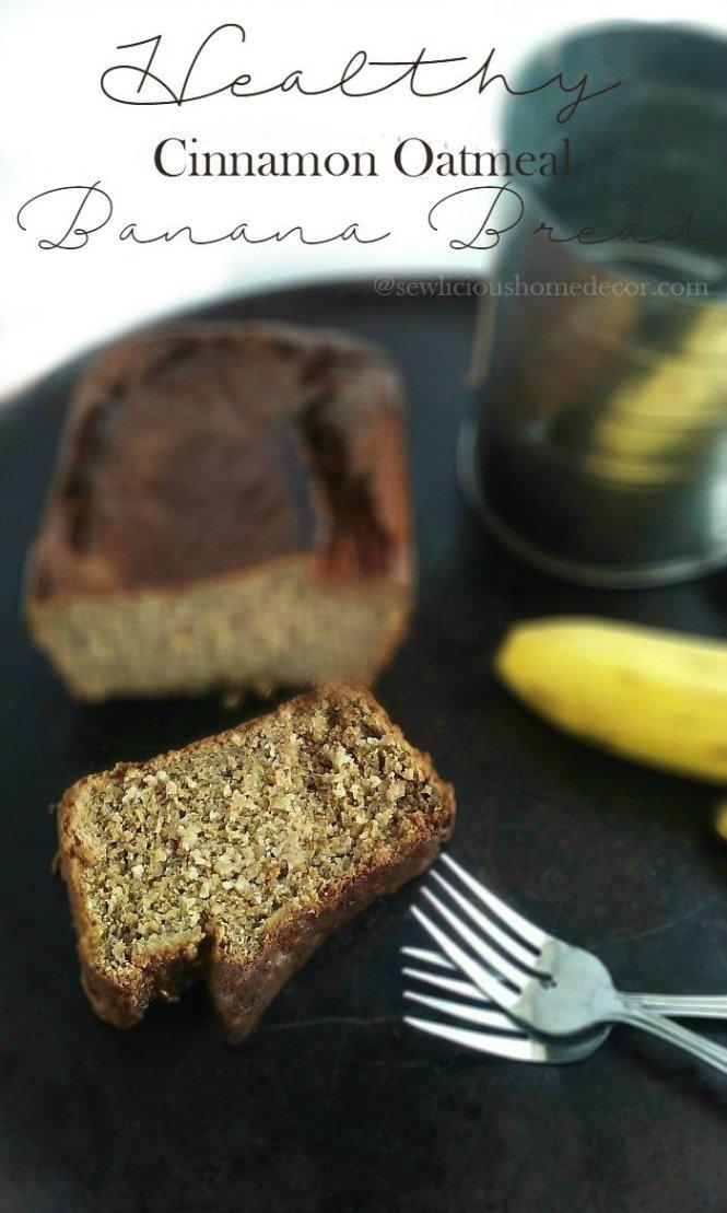 Healthy Cinnamon Oatmeal Banana Bread at sewlicioushomedecor.com