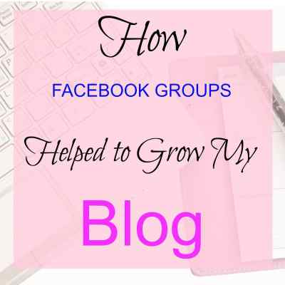 How Facebook Groups helped to grow my Blog