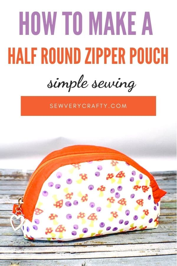 How to Make a Half Round Zipper Pouch