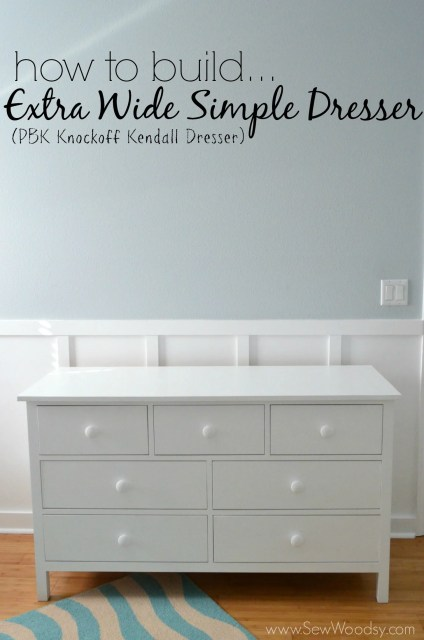 How to Build an Extra Wide Simple Dresser (knockoff PBK Kendall Dresser)
