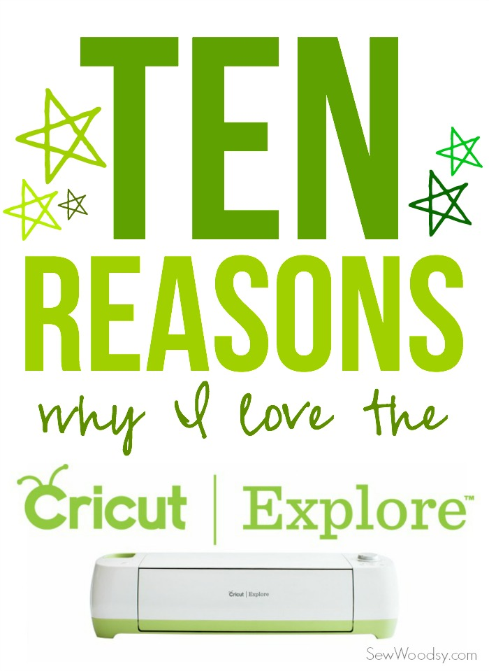 10 Reasons Why I LOVE the Cricut Explore®