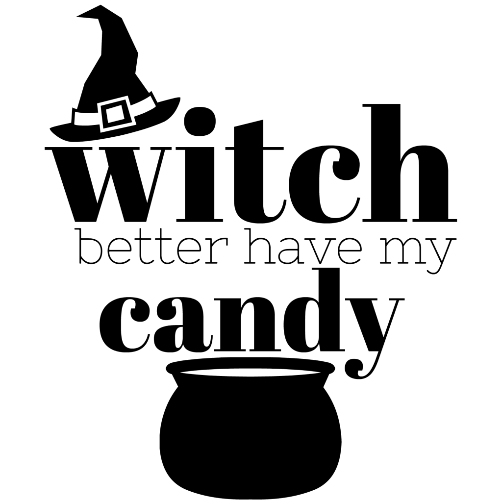witch better have my candy FREE PNG File