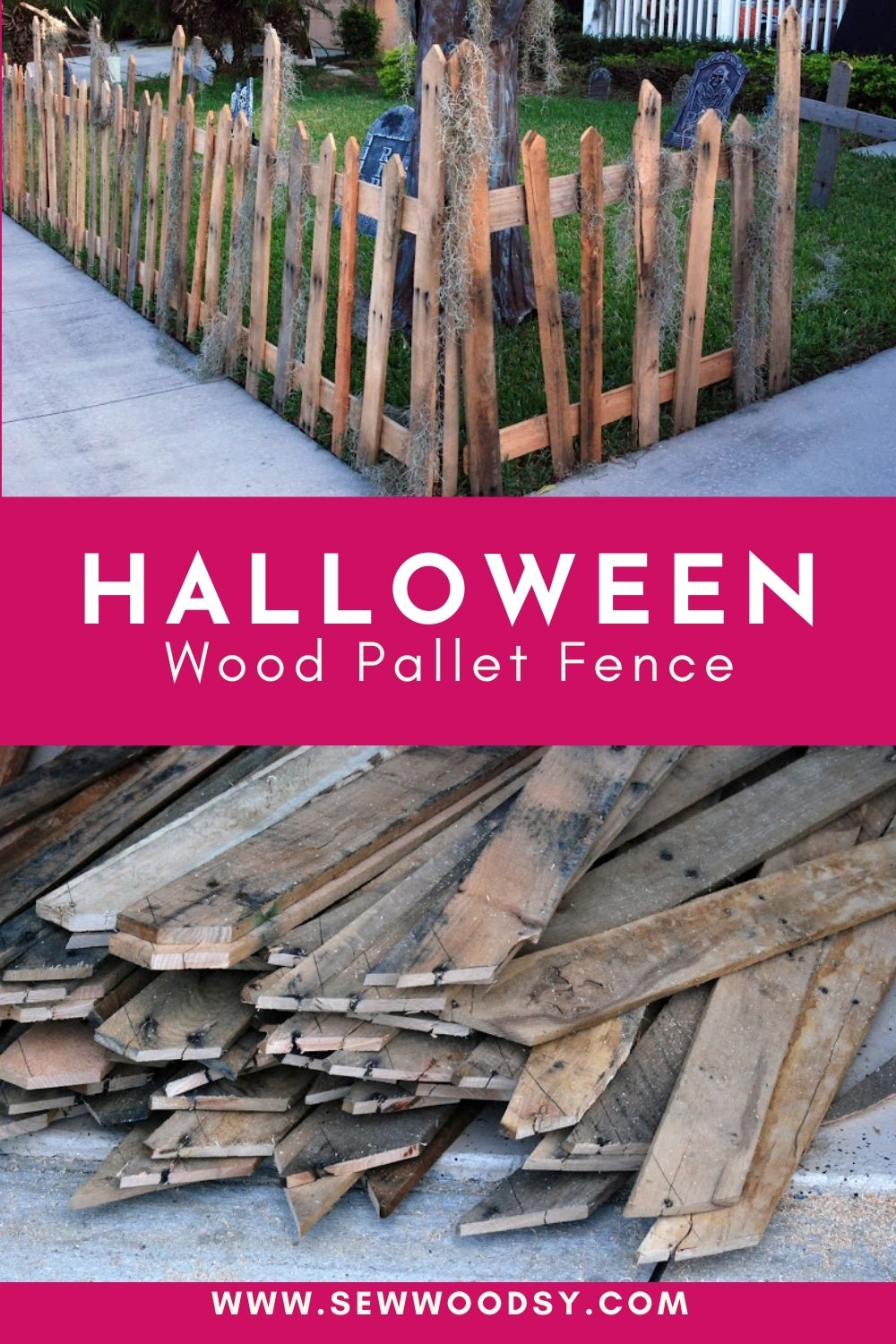Two photos: Top of wood pallet fence, bottom of pallet spikes. with text on image for Pinterest.