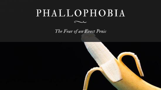 Phallophobia The Fear of an Erect Penis
