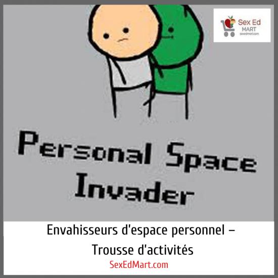 Envahisseurs d'espace personnel – Trousse d'activités