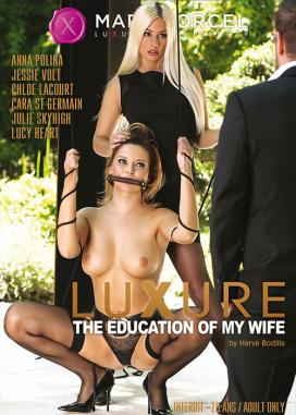 Luxure: L'еducation de mon epouse / Luxure: The Education Of My Wife