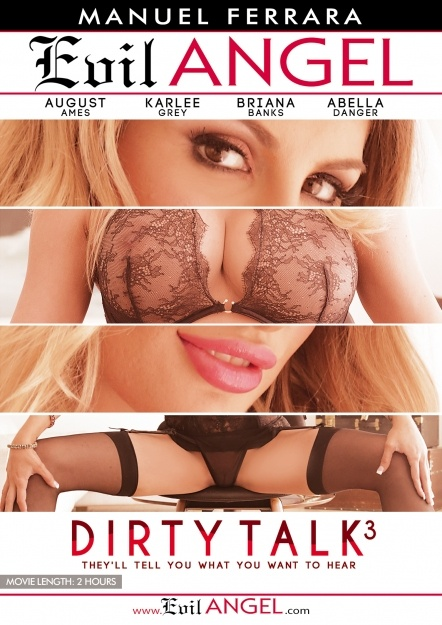 Dirty Talk 3 (2016) - Latest SexoFilm, Evil Angel, Manuel Ferrara, Abella Danger, August Ames, Briana Banks, Karlee Grey, Manuel Ferrara, Anal, Ass, Ass to mouth, Big Tits, Blonde, Blowjob, Brunette, Bubble Butt, College, Cumshot Compilation, Dirty Talk 3, batch of POV-style, sucked and fucked
