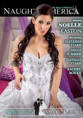Naughty Weddings, Porn DVD, Naughty America, Noelle Easton, India Summer, Natalia Starr, Rachel Roxxx, Natasha Starr, All Sex, Fantasies, Featuring Noelle Easton, Naughty weddings - best sexofilm