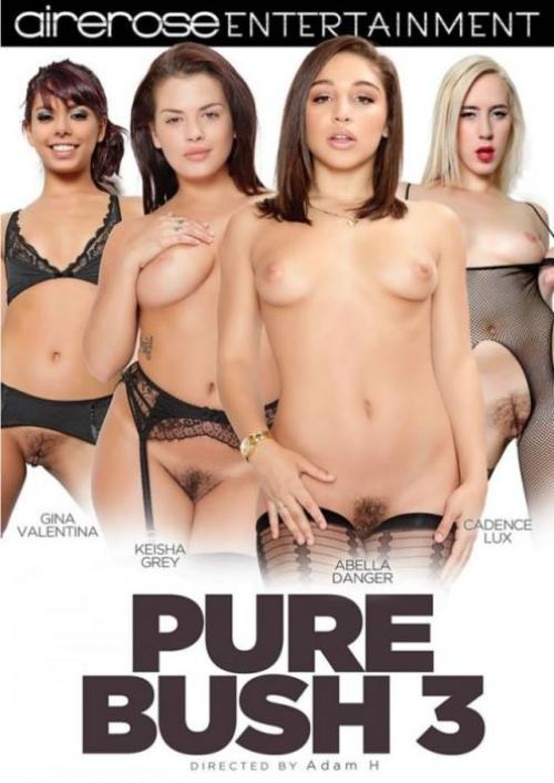 Airerose Entertainment, Adam H., Gina Valentina, Keisha Grey, Abella Danger, Cadence Lux,  Hairy, Fetish, Pure Bush 3, Pure-bush-3