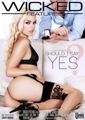 Wicked Pictures, Jonathan Morgan, Vicki Chase, Kat Dior, Lyra Law, Alex Grey, Seth Gamble, Ryan Mclane, Damon Dice, Lucas Frost, Affairs & Love Triangles, Feature, Say Yes, Should-i-say-yes-2016-full-free-hd-xxx-dvd
