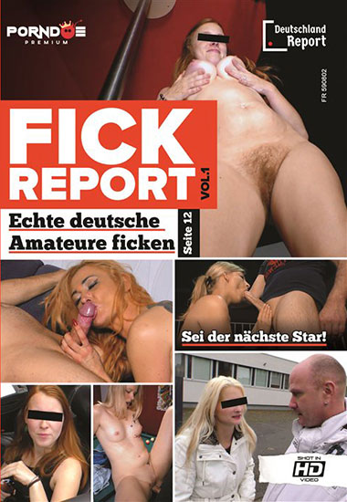 Fick Report #1, 2017 Porn DVD, Deutschland Report, Corinna S., Sascha S., Mia Bitch, Frank Novelle, Mark K., Anja H., Parkplatzluder, Mercedes Boode, Denny, GERMAN, Redhead, Amateurs, Couples, Stockings, Big Dick