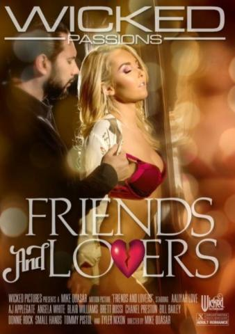 Friends and Lovers, 2017 Porn DVD, Wicked Pictures, Mike Quasar, Aaliyah Love, AJ Applegate, Angela White, Blair Williams, Brett Rossi, Chanel Preston, Bill Bailey, Donnie Rock, Small Hands, Tommy Pistol, Tyler Nixon, Couples, Feature