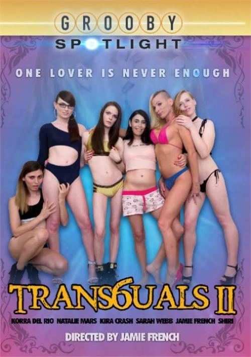 Trans6uals II, 2017 Porn DVD, Six TGirls, Grooby, Natalie Mars, Korra Delrio, Jamie French, Fetish, Orgy, Transsexual