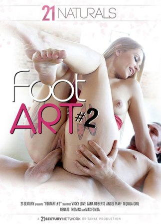 2017 Porn Movie, 21 Sextury Video, Foot Art, Vicky Love, Lana Roberts, Angel Piaff, Tequila Girl, Renato, Thomas, Max Fonda, Adult DVD, Foot Fetish
