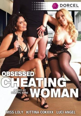 Obsessed Cheating Woman, Marc Dorcel, Philippe Soine, Luci Angel, Laure Rosenoire, Kittina Cox, Miss Loly, Mariska, Marcox, Philippe Soine, All Sex, Feature, Gonzo ,Big Tits, Big Asses, Big Boobs, POV, Mature, Oral, Threesome, Lingerie, Anal, Big Dick, European