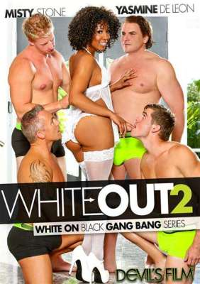 White Out 2 XXX Interracial Gangbang Porn