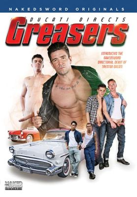 Greasers Porn Dvd from Naked Sword