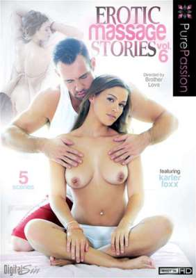 Erotic Massage Stories Vol. 6 XXX streaming video from Pure Passion. Featuring porn stars Karter Foxx, Amia Miley, Kendall Kayden and Gracie Dai. 5 Scenes
