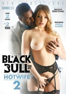 Free Watch and Download A Black Bull For My Hotwife 2 XXX Video Instantly from New Sensations